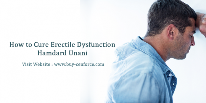 how to cure erectile dysfunction hamdard unani
