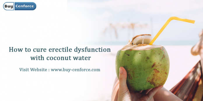 How to cure erectile dysfunction with coconut water